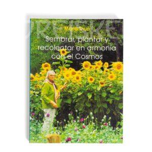 Libro Sembrar, plantar y recolectar en armonía con el cosmos
